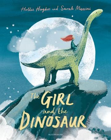 The Girl and the Dinosaur By Hollie Huges