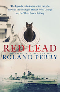 Red Lead: The Naval Cat with Nine Lives by Roland Perry