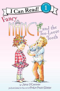 I Can Read Fancy and the Too-Loose Tooth By Jane O'Connor