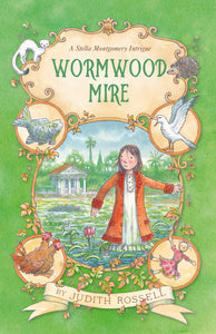 A Stella Montgomery Intrigue Book 2 - Wormwood Mire by Judith Rossell