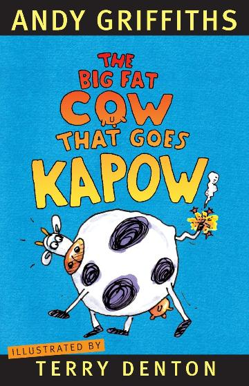 The Big Fat Cow That Goes Kapow by Andy Griffiths and Terry Denton