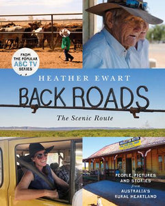 Back Roads: The Scenic Route by Heather Ewart