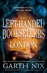 Left-Handed Booksellers of London by Garth Nix