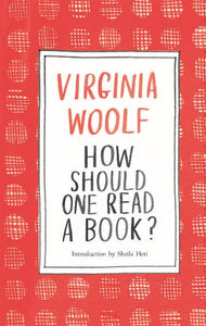 Virginia Woolf How Should One Read A Book