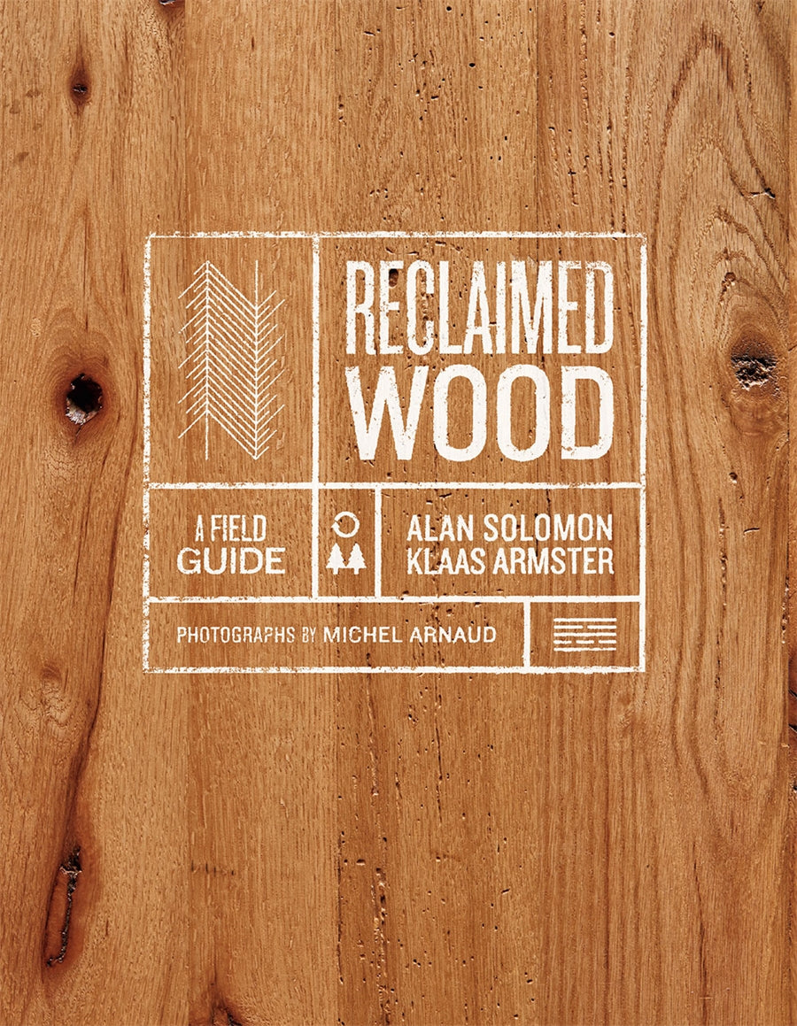 Reclaimed Wood By Alan Solomon and Klaas Armster