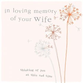 In Loving Memory of Your Wife - Thinking of You at This Sad Time