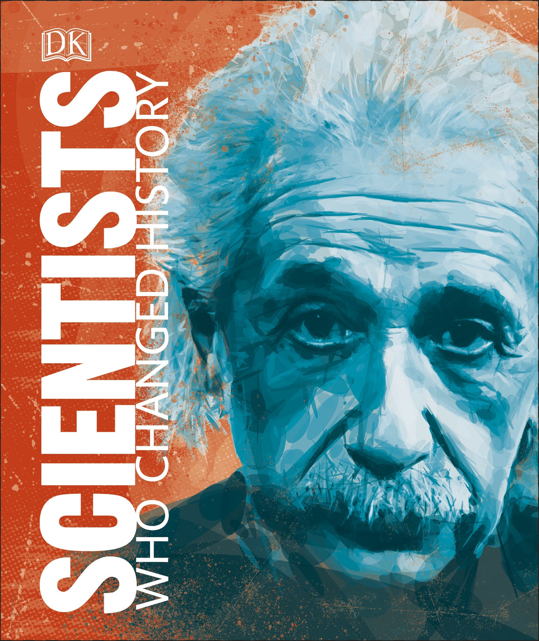 Scientists Who Changed the World by Dorling Kindersley