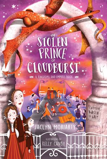 A Kingdoms and Empires Book 3: The Stolen Prince of Cloudburst by Jaclyn Moriarty
