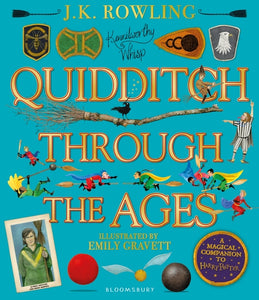 Illustrated Quidditch Through the Ages by J.K. Rowling