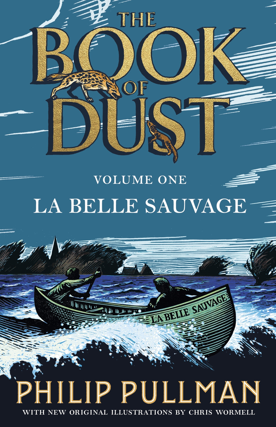 Book of Dust Volume One, La Belle Sauvage by Philip Pullman