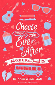 Choose Your Own Ever After, Make Up of Break Up by Kate Welshman