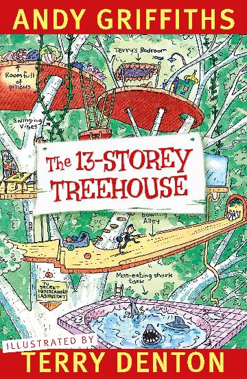 The 13-Storey Treehouse by Andy Griffiths and Terry Denton