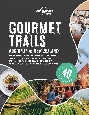 Lonely Planet Gourmet Trails Australia and New Zealand
