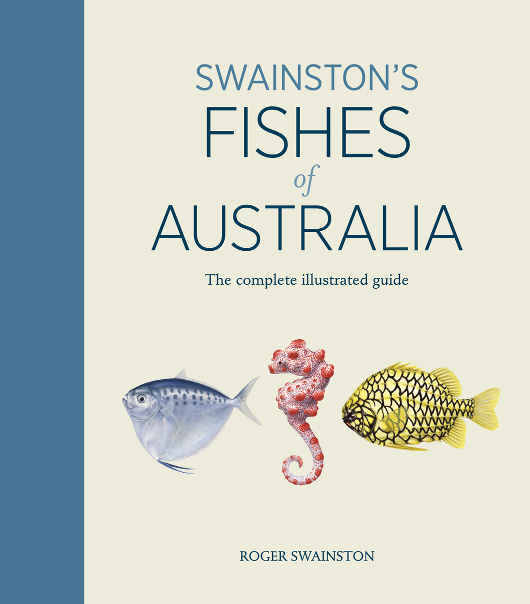Swainston's Fishes of Australia: The Complete Guide