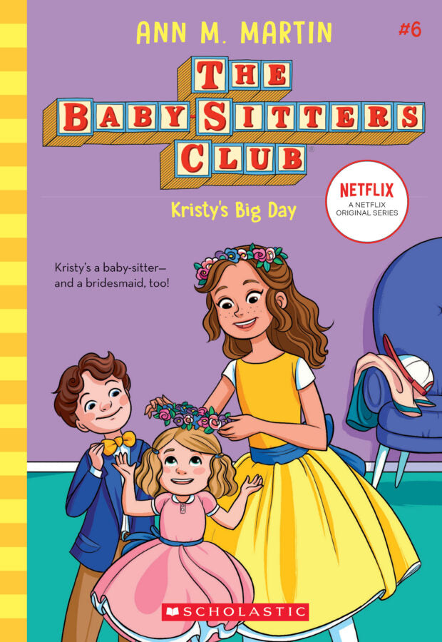 The Baby-Sitters Club 6: Kristy's Big Day by Ann M. Martin