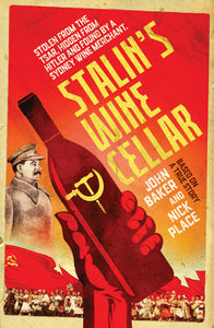 Stalin's Wine Cellar by John Baker and Nick Place