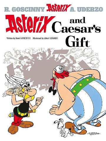 Asterix and Caesar's Gift By R. Goscinny and A. Uderzo