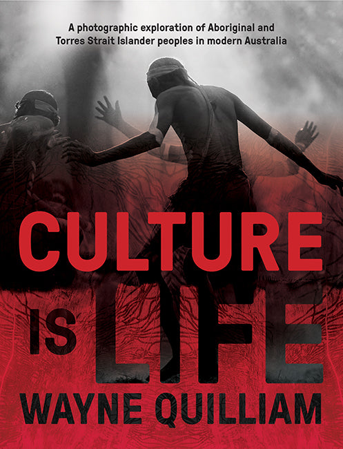 Culture is Life by Wayne Quilliam