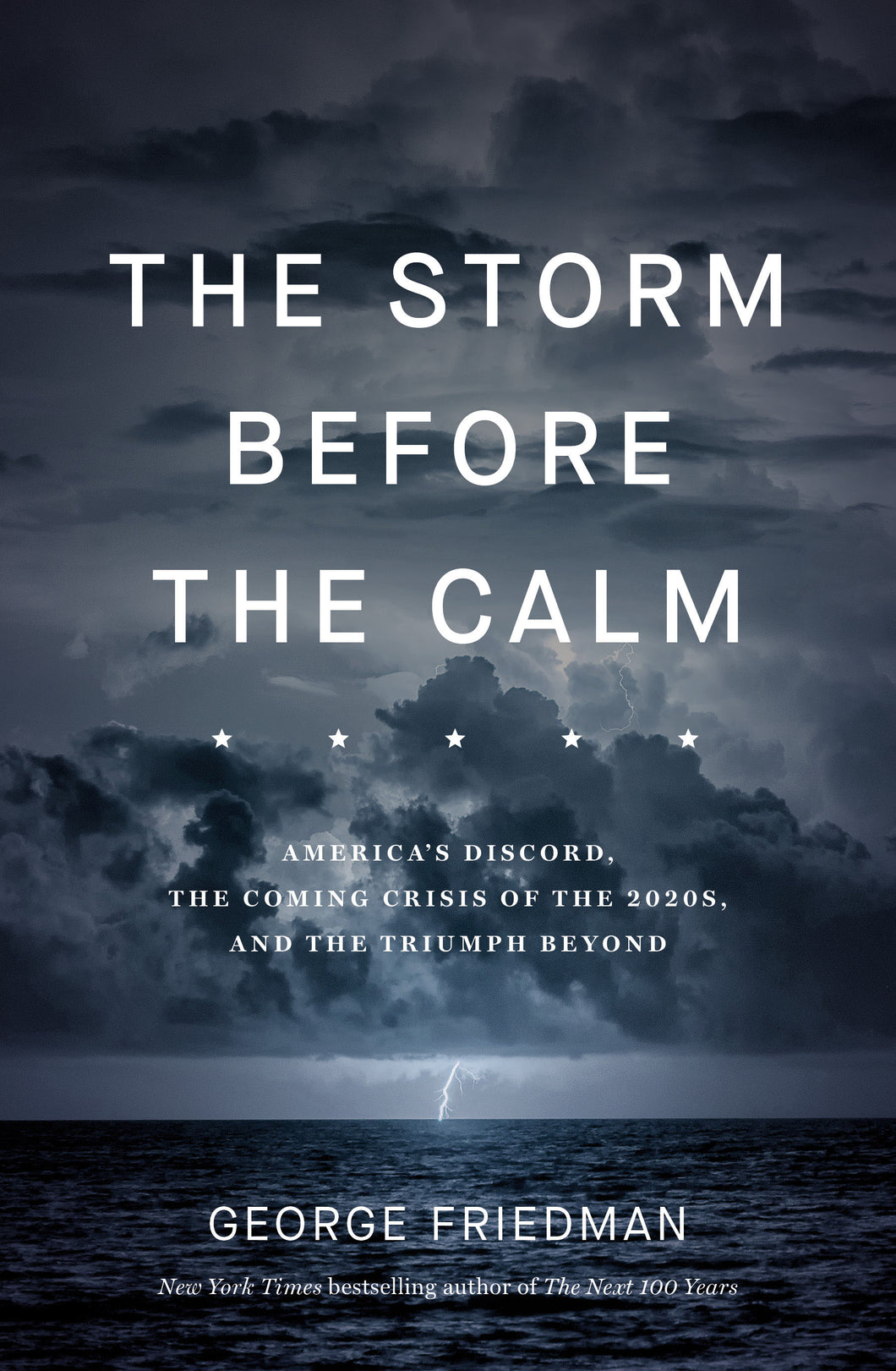 The Storm Before the Calm by George Friedman