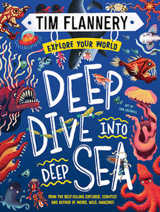 Deep Dive into The Deep Sea by Tim Flannery