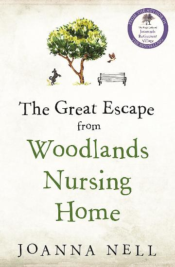 The Great Escape from the Woodlands Nursing Home by Joanna Nell