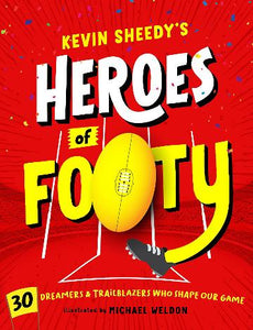 Heroes of Footy by Kevin Sheedy