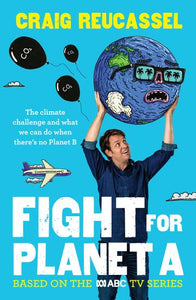 Fight for Planet A by Craig Reucassel