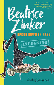 Beatrice Zinker Upside Down Thinker Incognito by Shelley Johannes