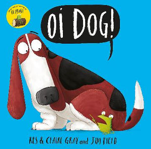 Oi Dog! By Kes Gray and Jim Field
