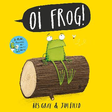 Oi Frog! by Kes Gray and Jim Field