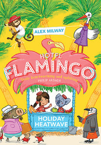 Hotel Flamingo: Holiday Heatwave by Alex Milway