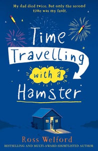 Time Travelling with a Hamster by Ross Welford