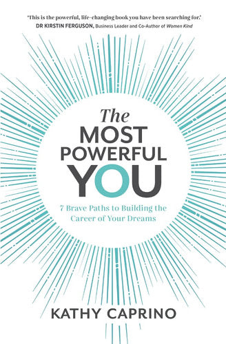The Most Powerful You by Kathy Caprino