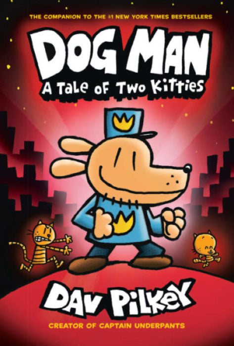 Dog Man: A Tale of Two Kitties (Book #3) by Dav Pilkey