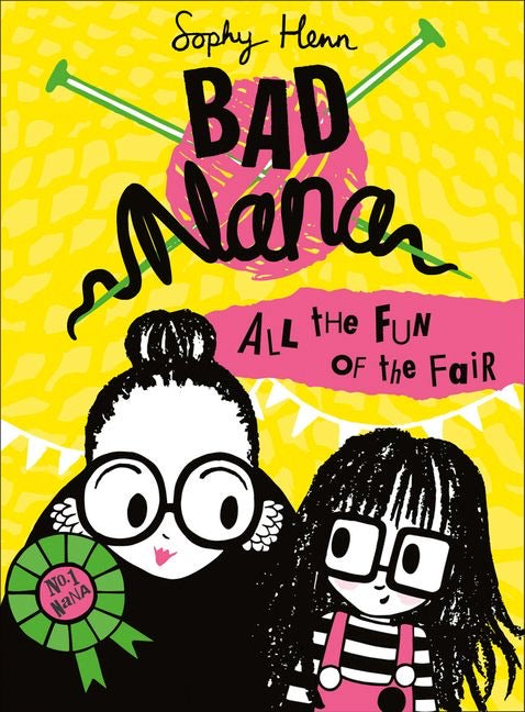 Bad Nana All the Fun of the Fair by Sophy Henn
