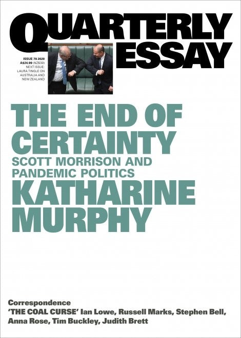 Quarterly Essay 79: The End of Certainty by Katharine Murphy