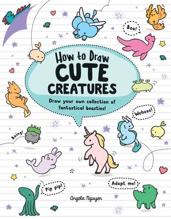 How to Draw Cute Creatures by Angela Nguyen