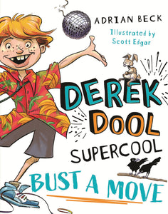 Derek Dool Supercool: Bust a Move by Adrian Beck