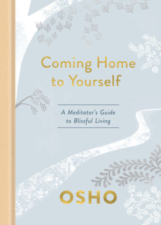 Coming Home to Yourself by Osho