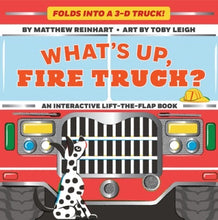 Load image into Gallery viewer, What's Up, Fire Truck? by Matthew Reinhart and Toby Leigh