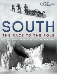 South: The Race to the Pole by Pieter van der Merwe and Jeremy Michell