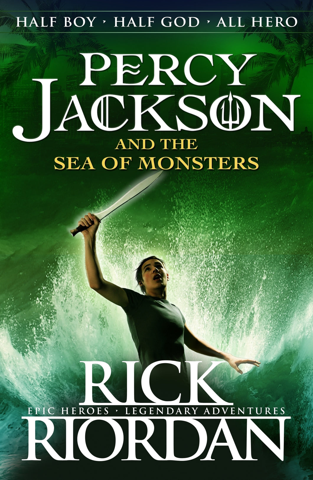 Percy Jackson and the Sea of Monsters (Book #2) by Rick Riordan