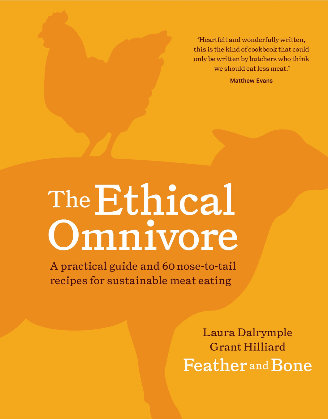 The Ethical Omnivore by Laura Dalrymple and Grant Hilliard