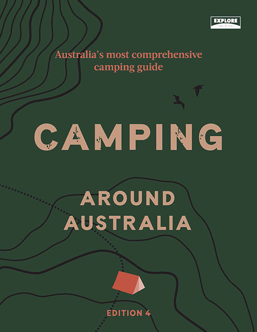 Camping Around Australia 4th Edition by Explore Australia