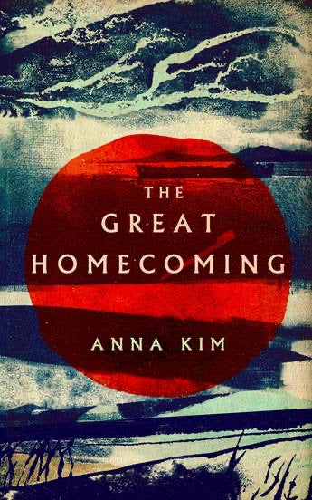The Great Homecoming by Anna Kim