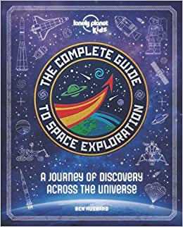The Complete Guide to Space Exploration by Lonely Planet Kids