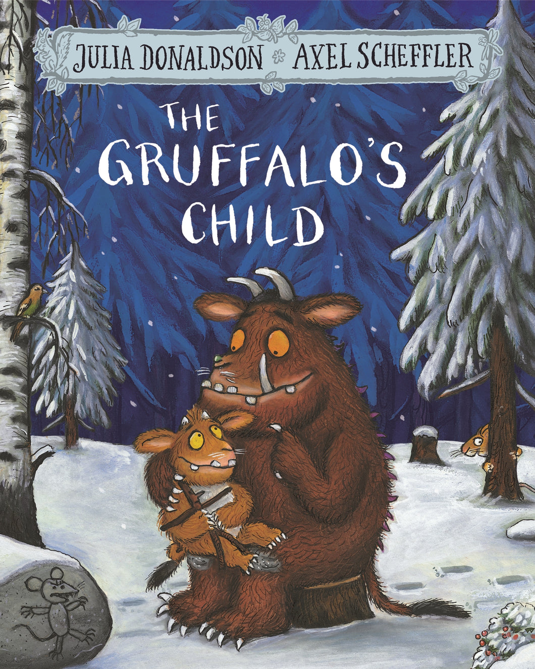The Gruffalo's Child by Julia Donaldson and Axel Scheffler