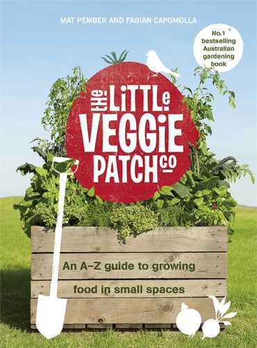 The Little Veggie Patch Co. An A-Z guide to growing food in small places by Matt Pember and Fabian Capomolla