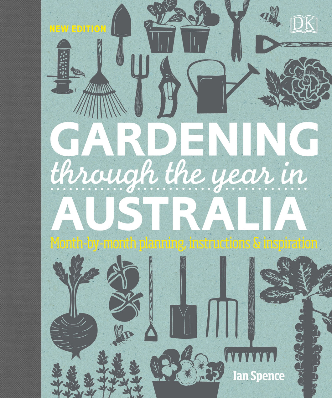 DK Gardening Through the Year in Australia by Ian Spence