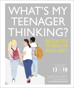 What's My Teenager Thinking by Tanith Carey